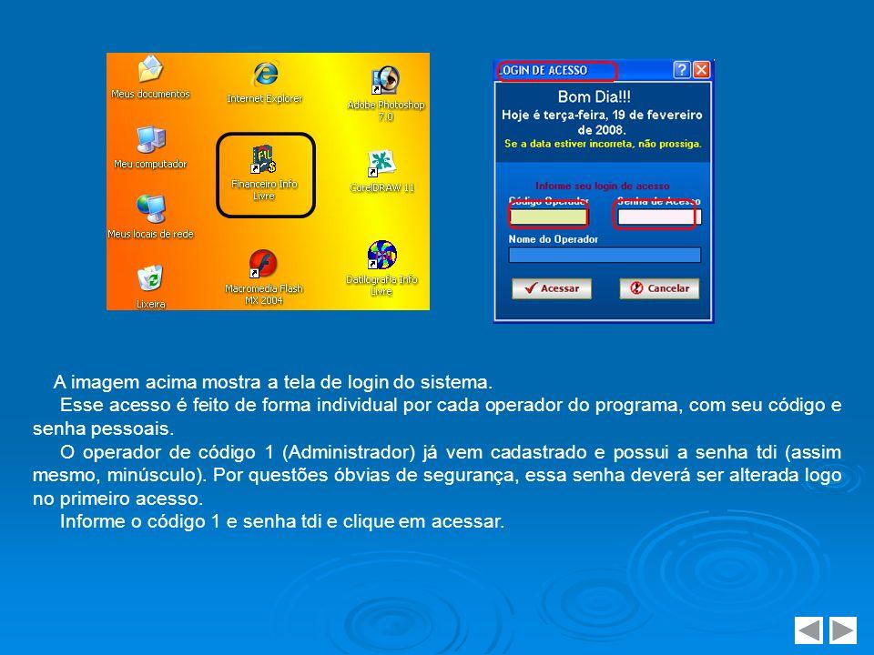 A imagem acima mostra a tela de login do sistema.