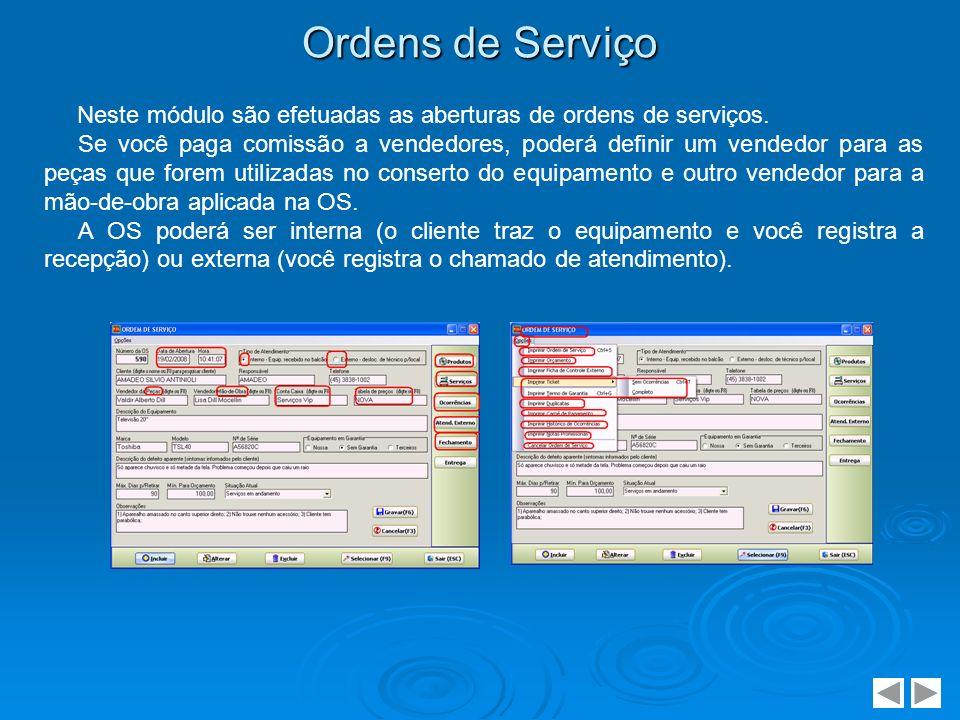 Ordens de Serviço Neste módulo são efetuadas as aberturas de ordens de serviços.