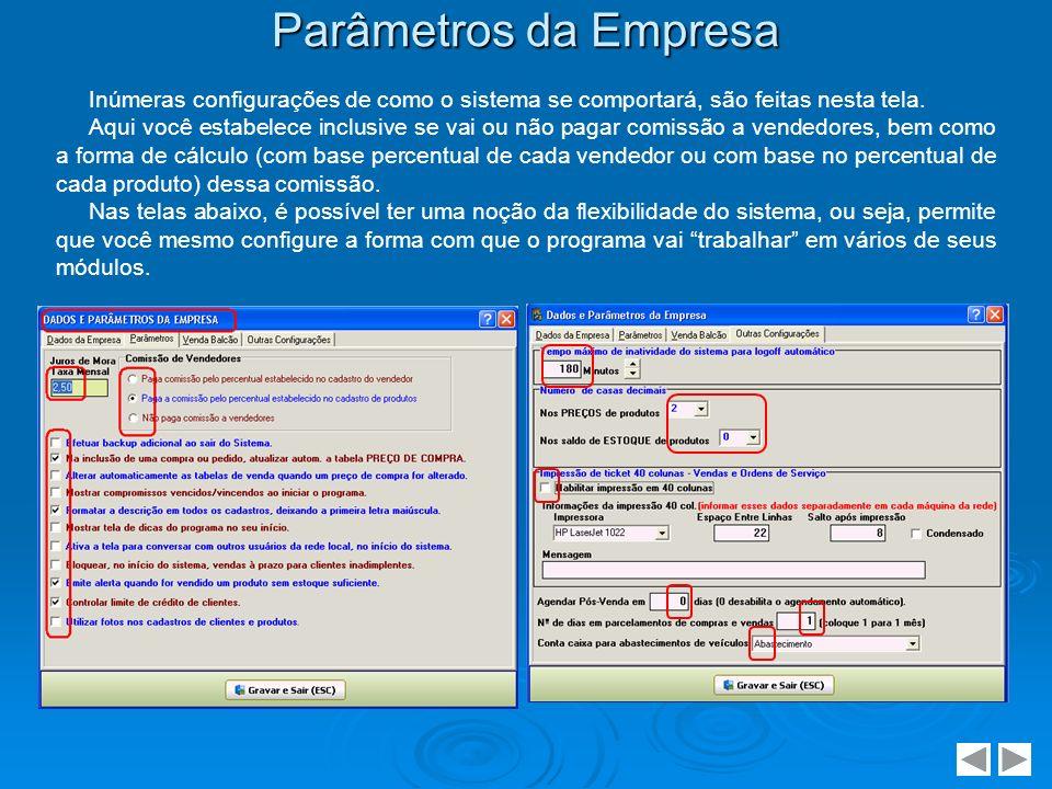 Parâmetros da Empresa Inúmeras configurações de como o sistema se comportará, são feitas nesta tela.