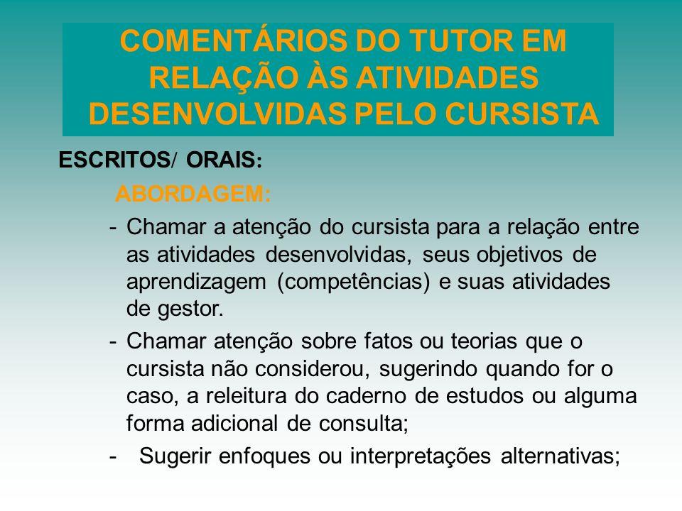 COMENTÁRIOS DO TUTOR EM RELAÇÃO ÀS ATIVIDADES DESENVOLVIDAS PELO CURSISTA