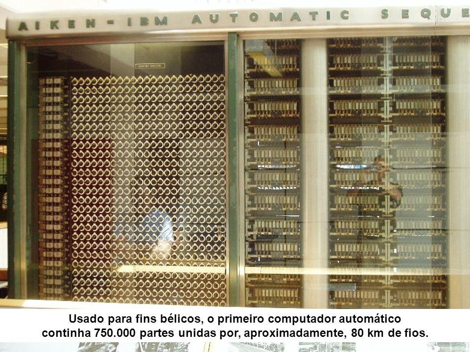 Usado para fins bélicos, o primeiro computador automático