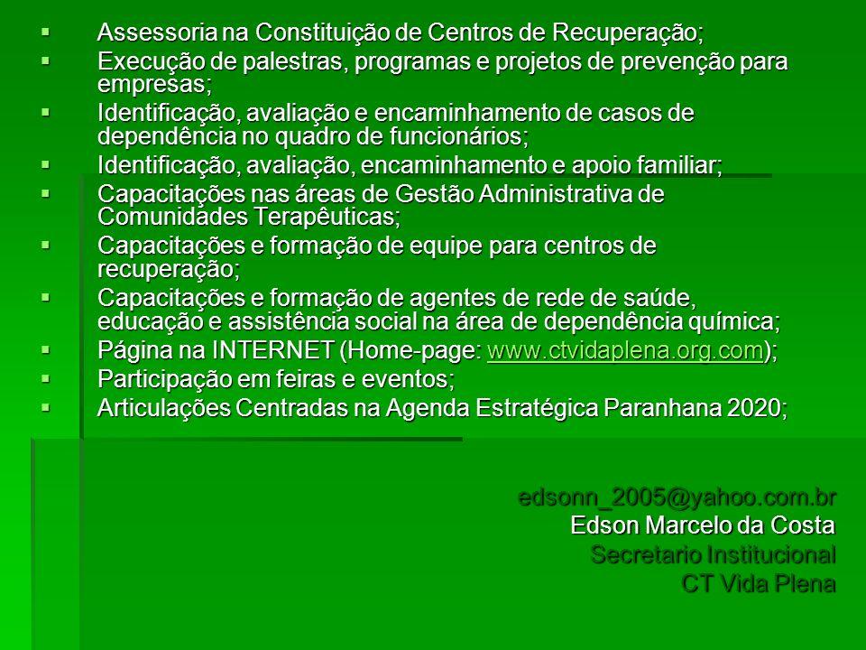 Assessoria na Constituição de Centros de Recuperação;