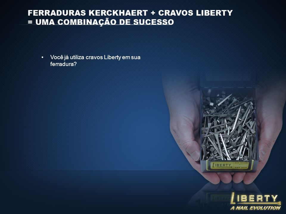 Você já utiliza cravos Liberty em sua ferradura