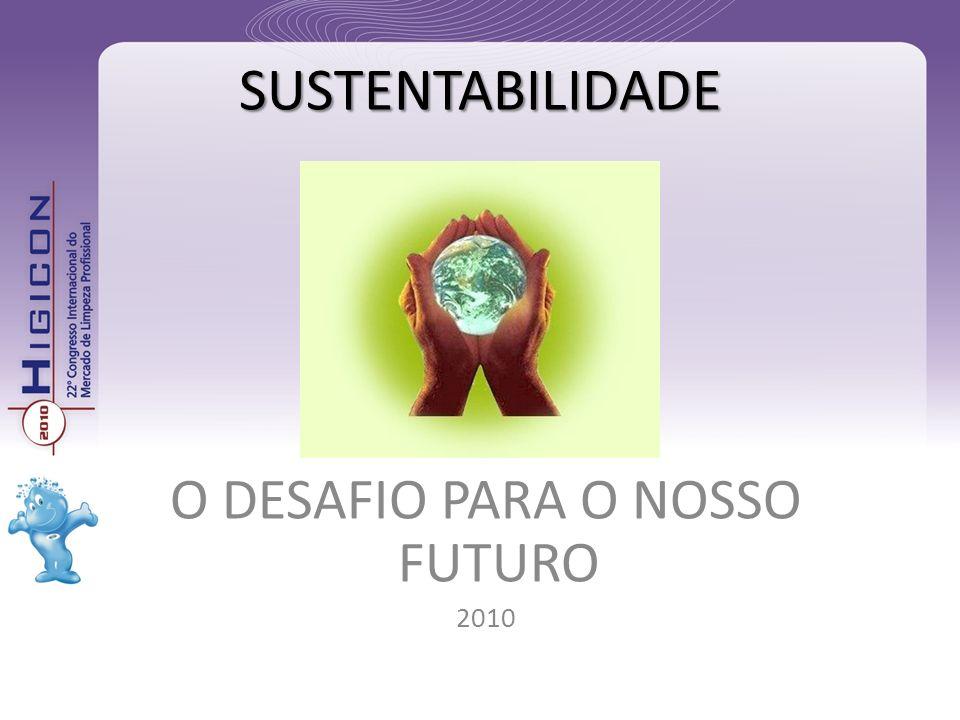 O DESAFIO PARA O NOSSO FUTURO