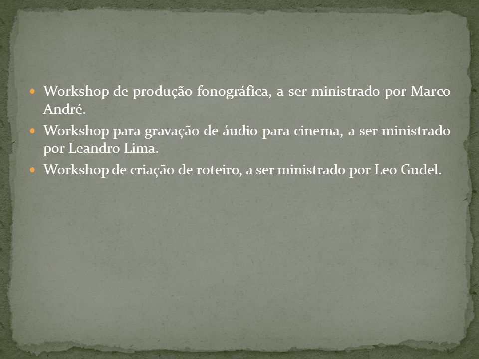 Workshop de produção fonográfica, a ser ministrado por Marco André.