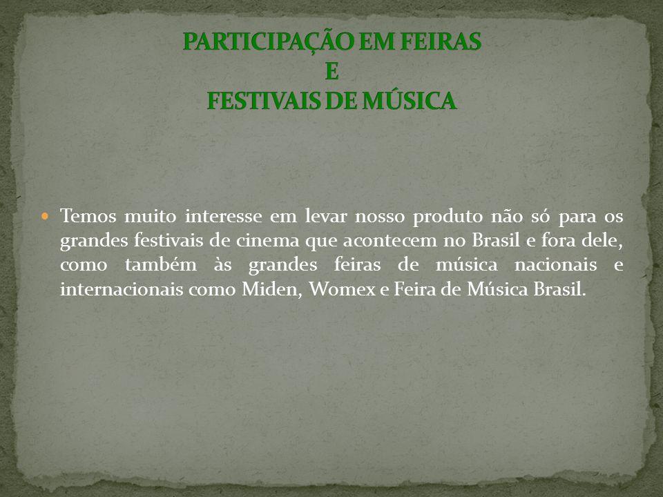 PARTICIPAÇÃO EM FEIRAS E FESTIVAIS DE MÚSICA