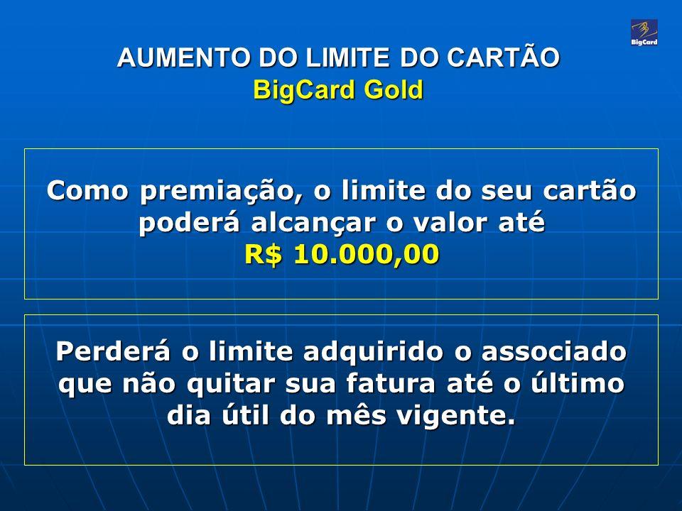 AUMENTO DO LIMITE DO CARTÃO BigCard Gold