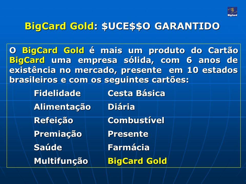 BigCard Gold: $UCE$$O GARANTIDO