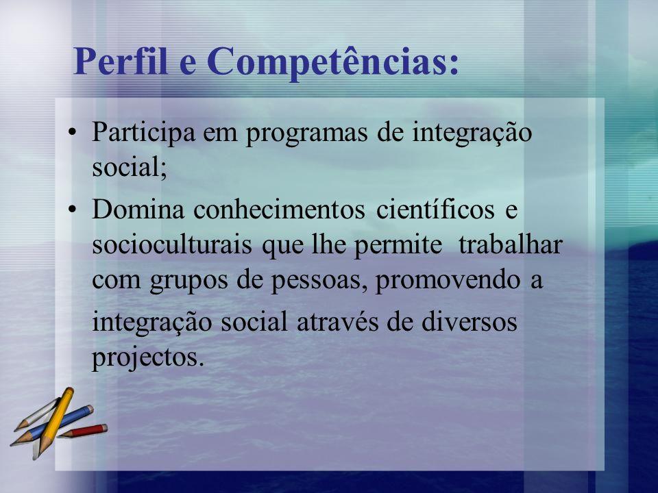 Perfil e Competências: