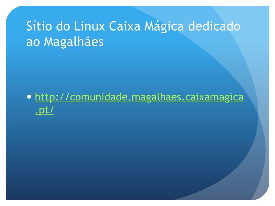 Sítio do Linux Caixa Mágica dedicado ao Magalhães