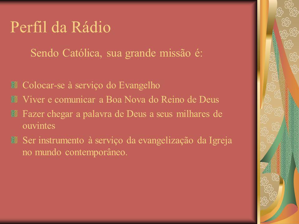 Sendo Católica, sua grande missão é: