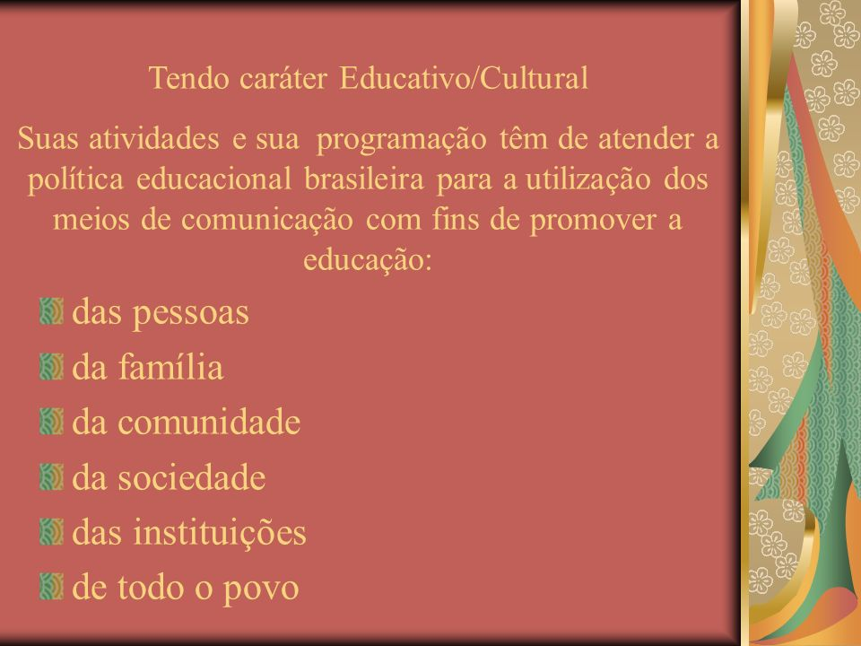 Tendo caráter Educativo/Cultural