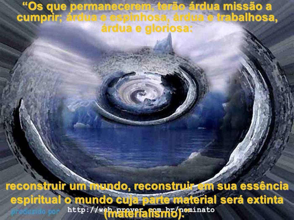 Os que permanecerem, terão árdua missão a cumprir; árdua e espinhosa, árdua e trabalhosa, árdua e gloriosa: