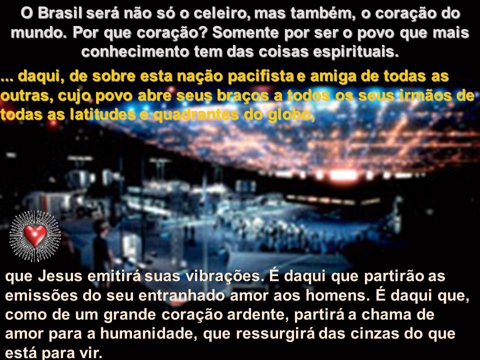 O Brasil será não só o celeiro, mas também, o coração do mundo