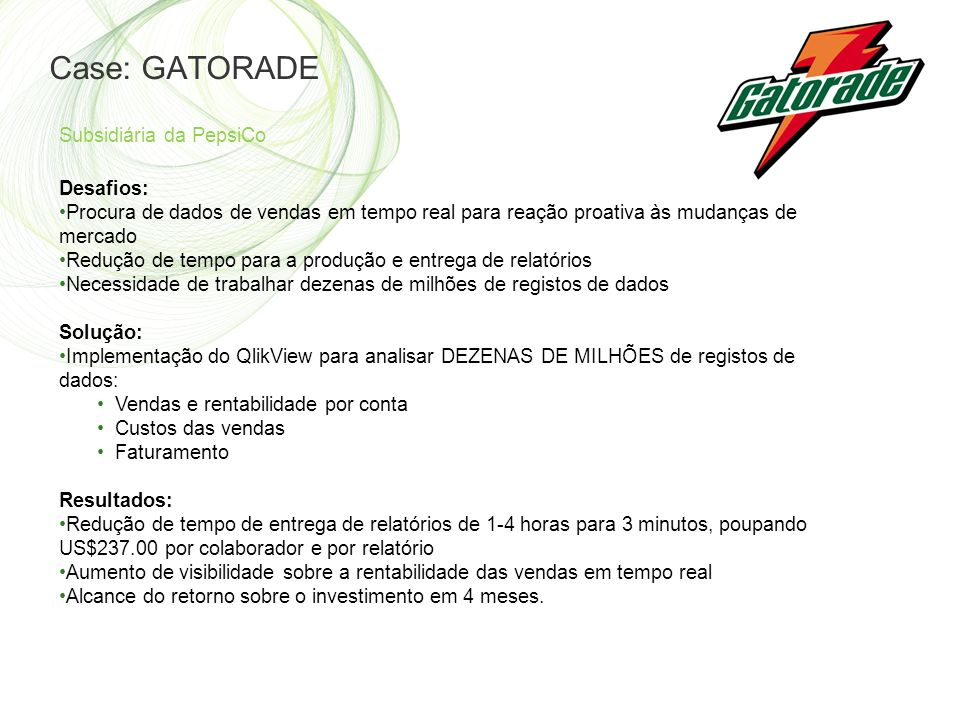 Case: GATORADE Subsidiária da PepsiCo Desafios: