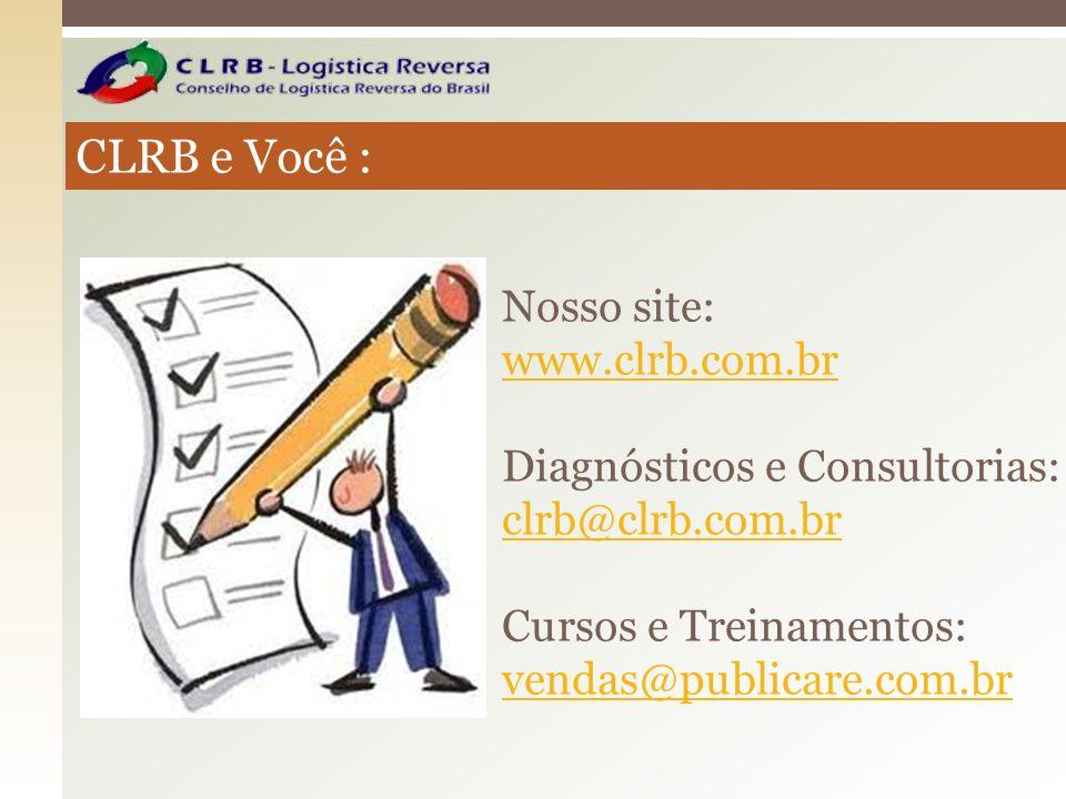 CLRB e Você : Nosso site: www.clrb.com.br Diagnósticos e Consultorias: