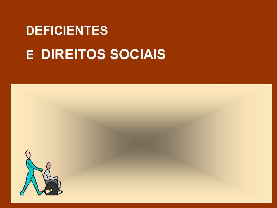 DEFICIENTES E DIREITOS SOCIAIS