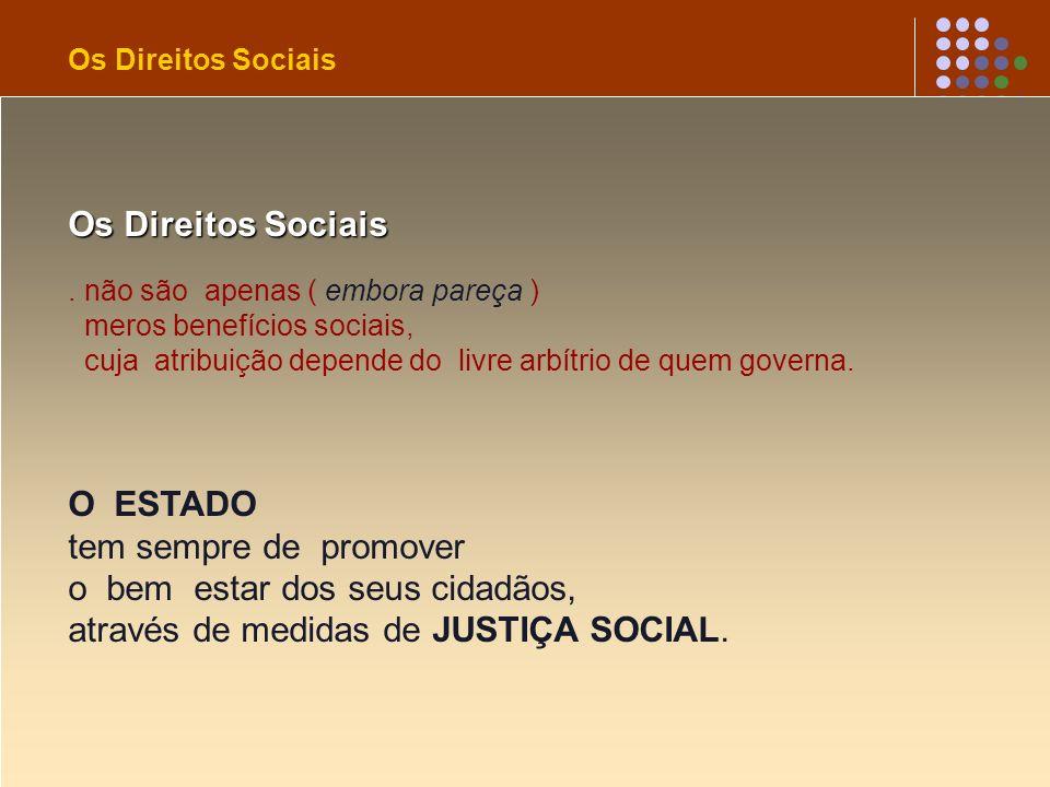o bem estar dos seus cidadãos, através de medidas de JUSTIÇA SOCIAL.