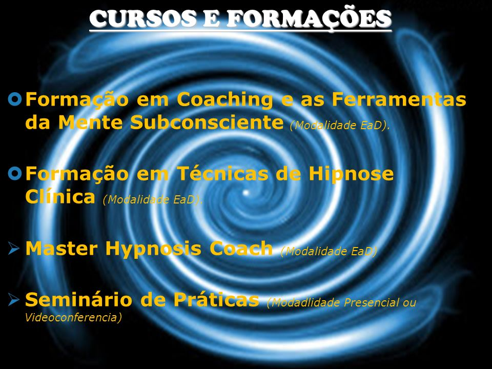 CURSOS E FORMAÇÕES Formação em Coaching e as Ferramentas da Mente Subconsciente (Modalidade EaD).