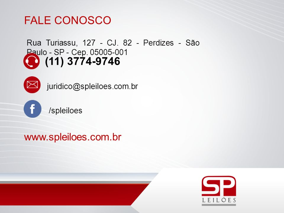 FALE CONOSCO (11) 3774-9746 www.spleiloes.com.br