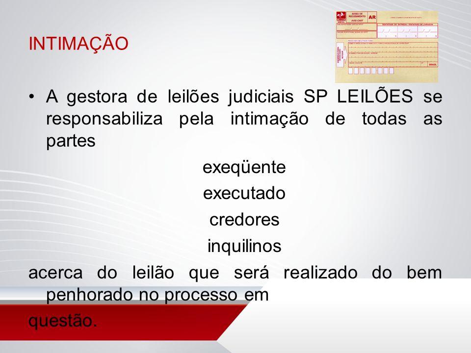 INTIMAÇÃO A gestora de leilões judiciais SP LEILÕES se responsabiliza pela intimação de todas as partes.