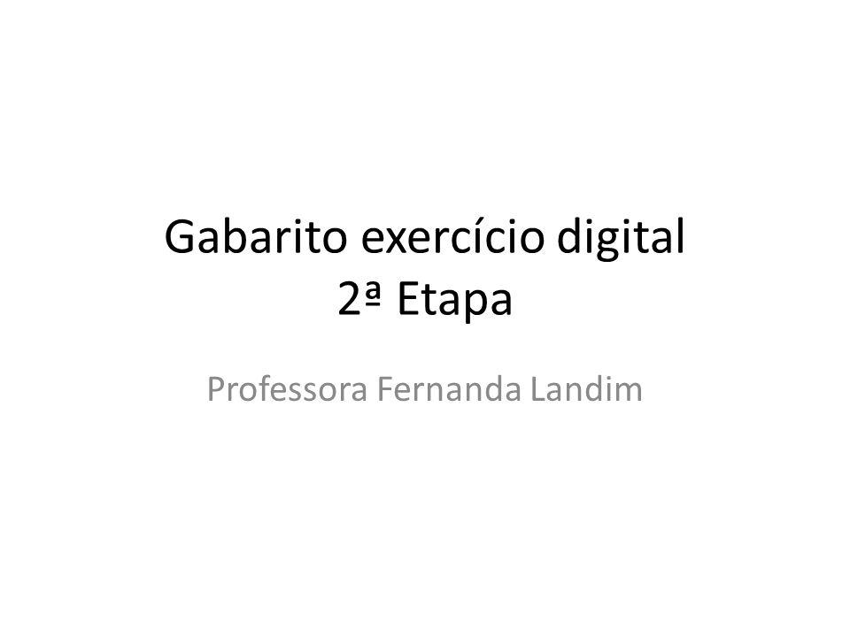 Gabarito exercício digital 2ª Etapa