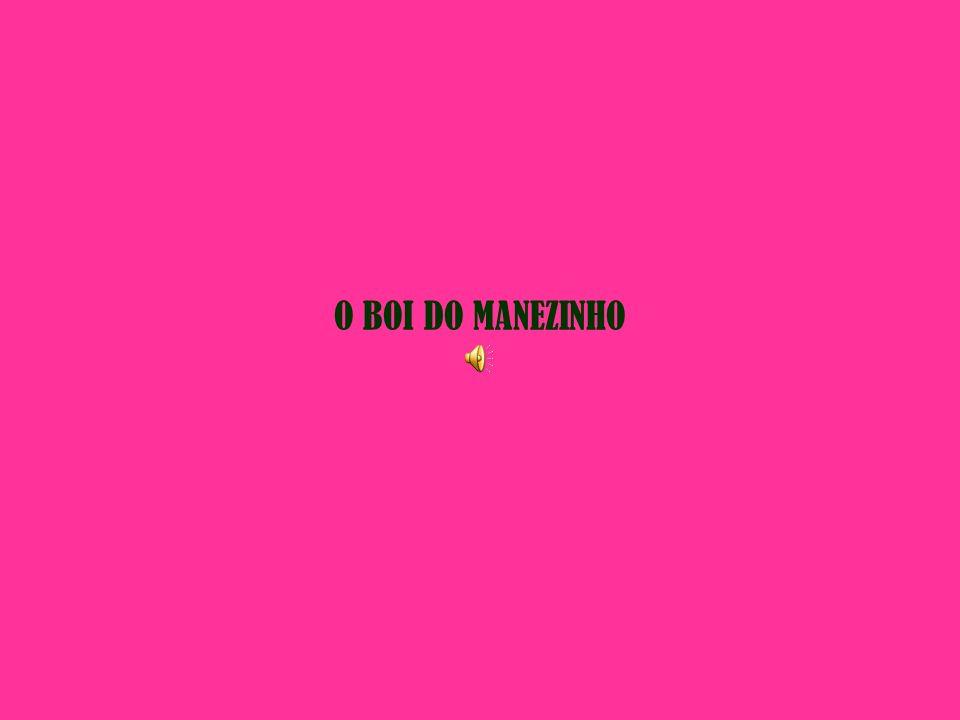 O BOI DO MANEZINHO