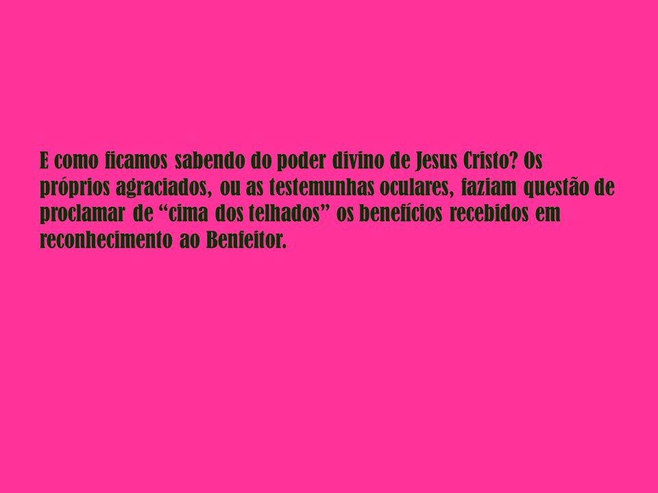 E como ficamos sabendo do poder divino de Jesus Cristo