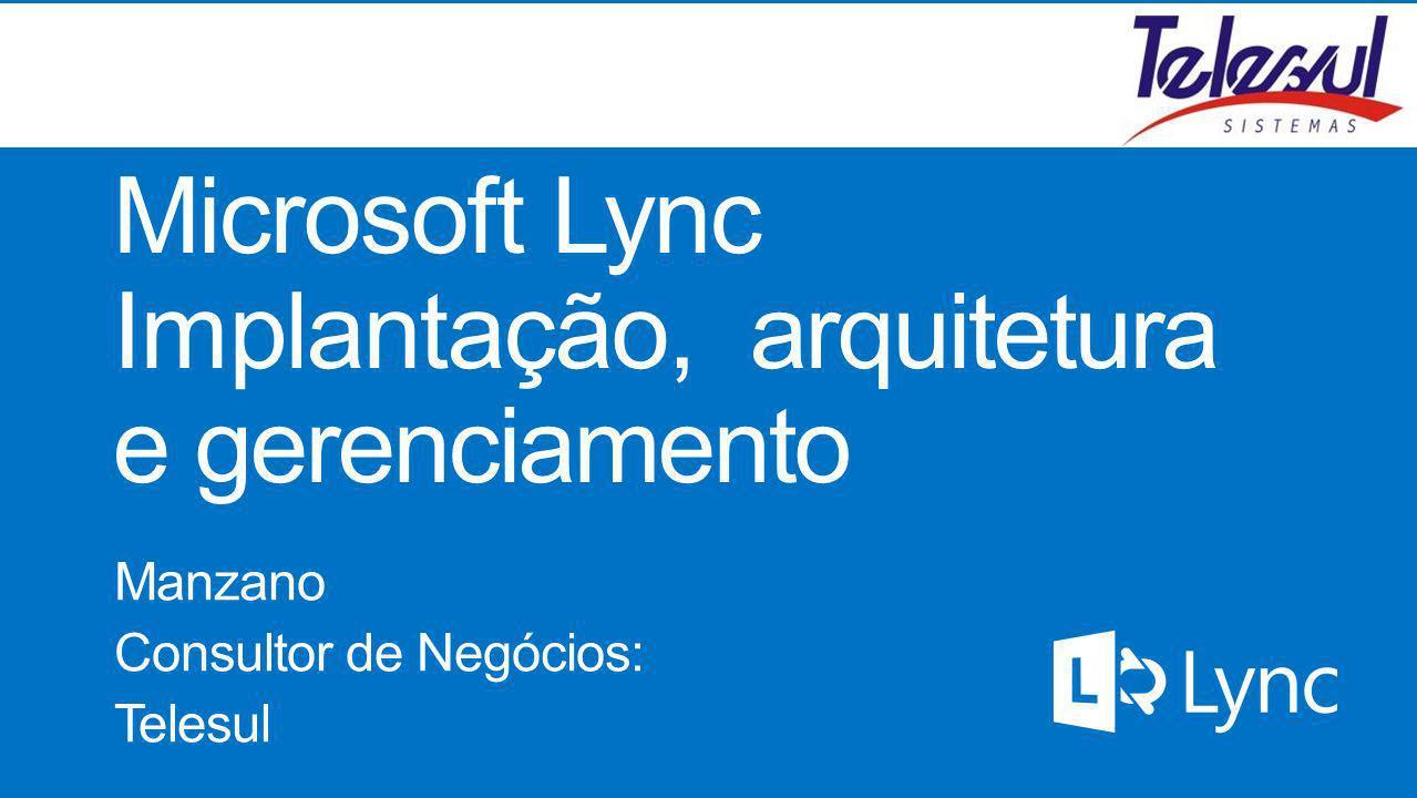 Microsoft Lync Implantação, arquitetura e gerenciamento