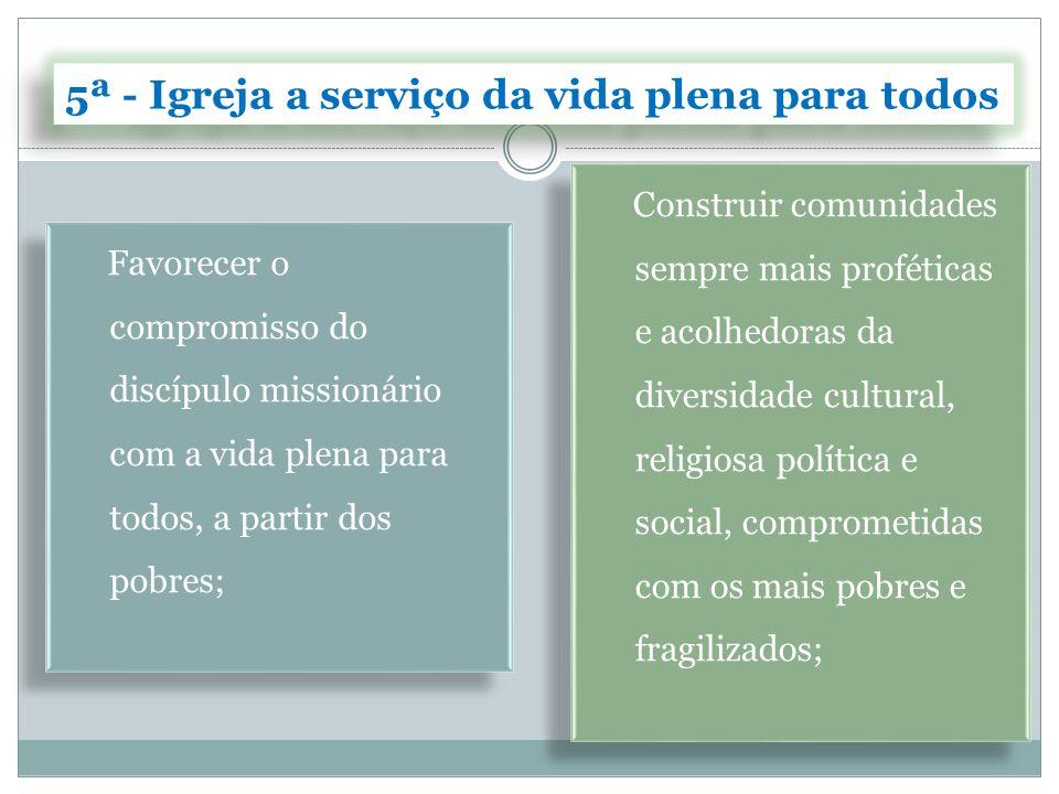 5ª - Igreja a serviço da vida plena para todos