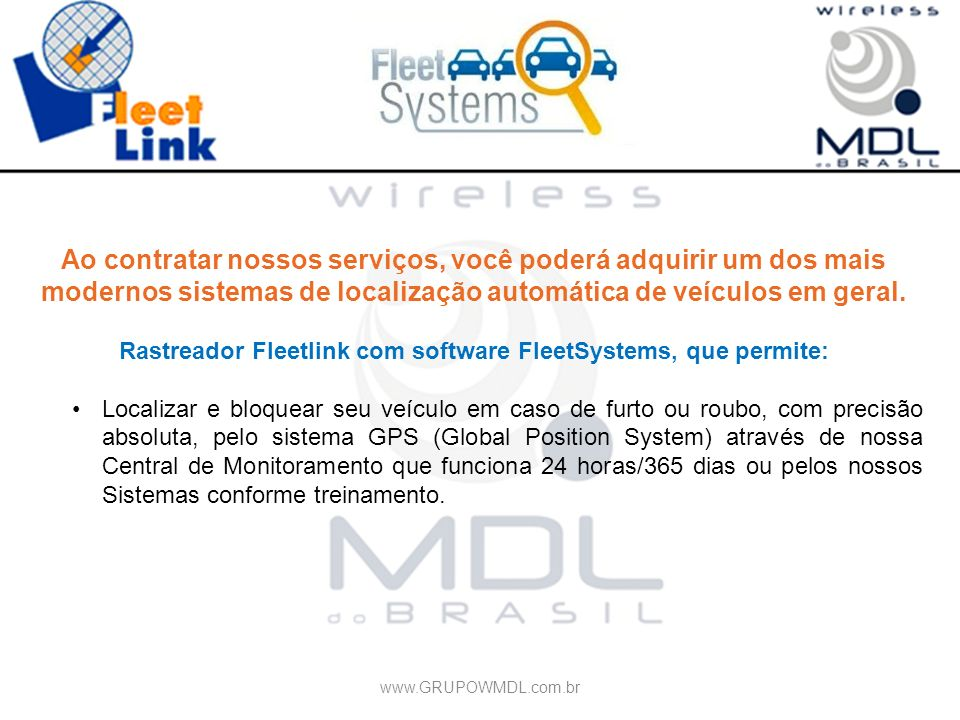 Rastreador Fleetlink com software FleetSystems, que permite: