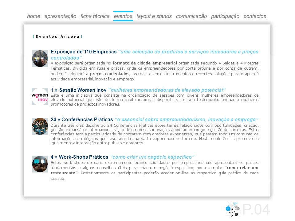 I E v e n t o s n c o r a I Exposição de 110 Empresas uma selecção de produtos e serviços inovadores a preços controlados