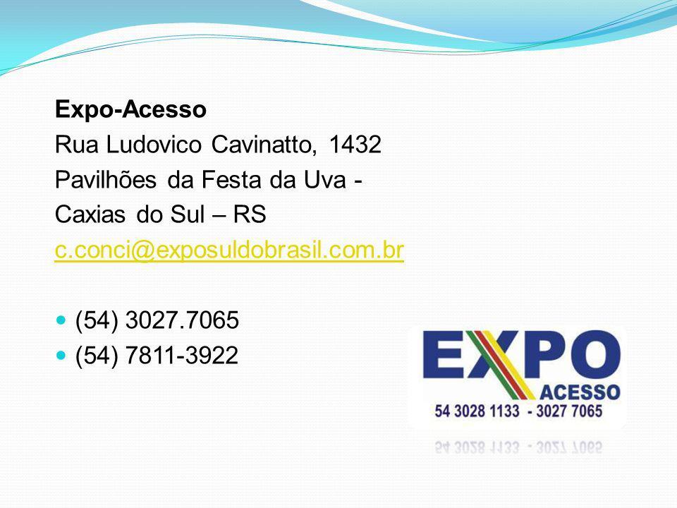 Expo-Acesso Rua Ludovico Cavinatto, 1432. Pavilhões da Festa da Uva - Caxias do Sul – RS. c.conci@exposuldobrasil.com.br.