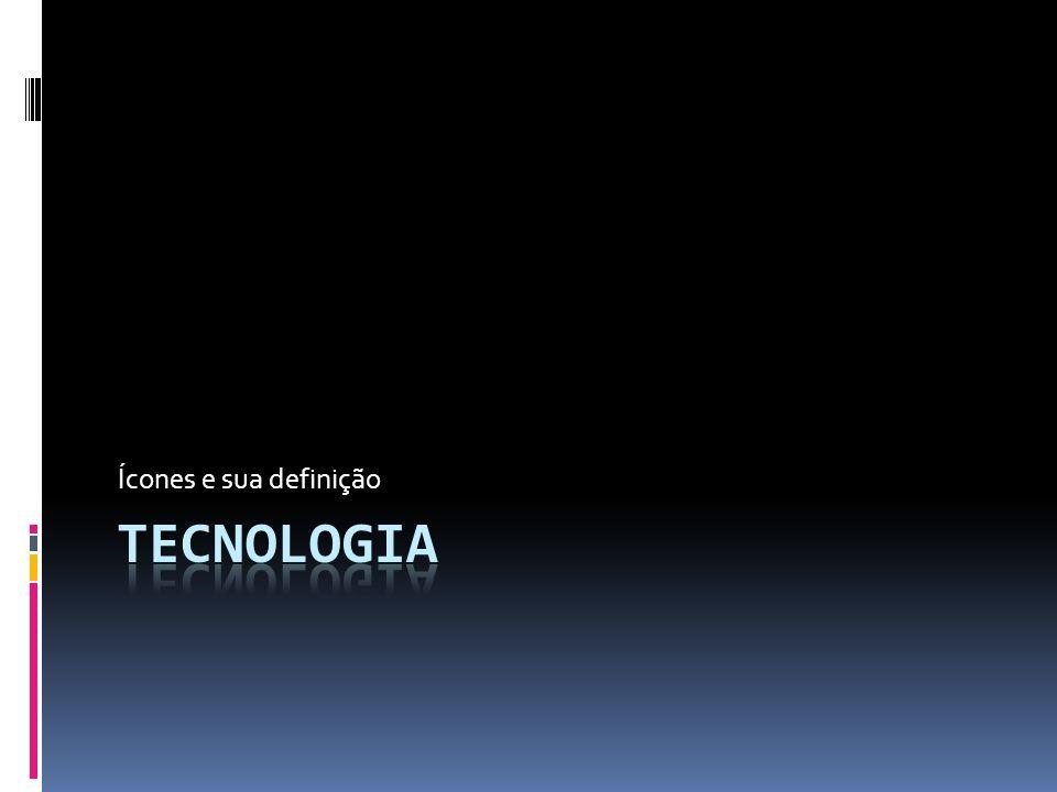 Ícones e sua definição Tecnologia