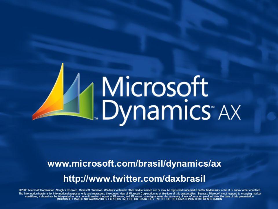 www.microsoft.com/brasil/dynamics/ax http://www.twitter.com/daxbrasil