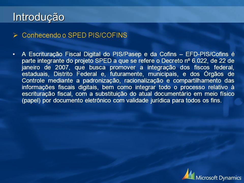 Introdução Conhecendo o SPED PIS/COFINS
