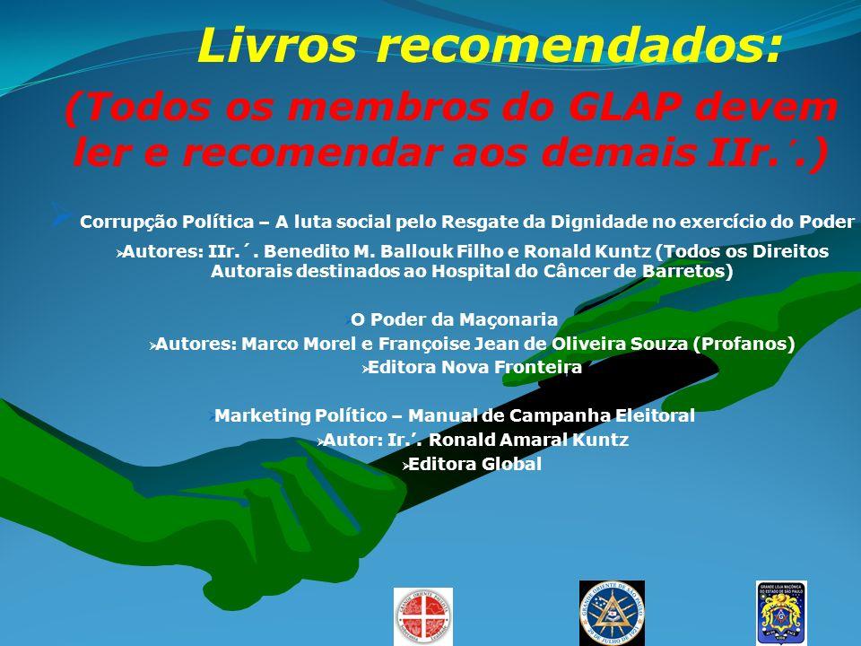 Livros recomendados: (Todos os membros do GLAP devem ler e recomendar aos demais IIr.´.)