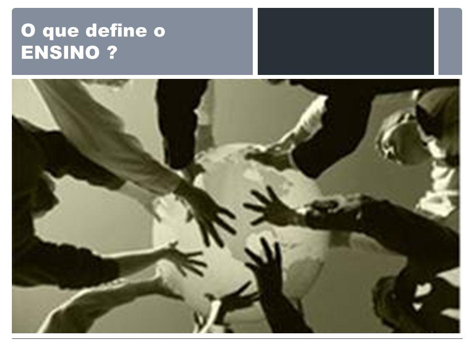 O que define o ENSINO