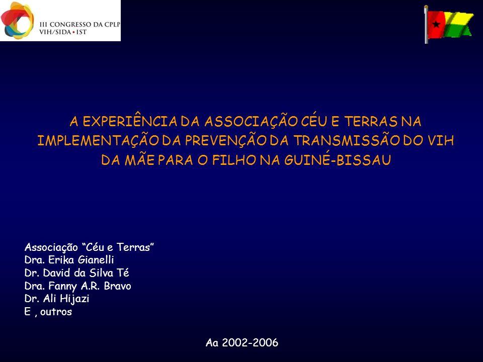 A EXPERIÊNCIA DA ASSOCIAÇÃO CÉU E TERRAS NA IMPLEMENTAÇÃO DA PREVENÇÃO DA TRANSMISSÃO DO VIH DA MÃE PARA O FILHO NA GUINÉ-BISSAU