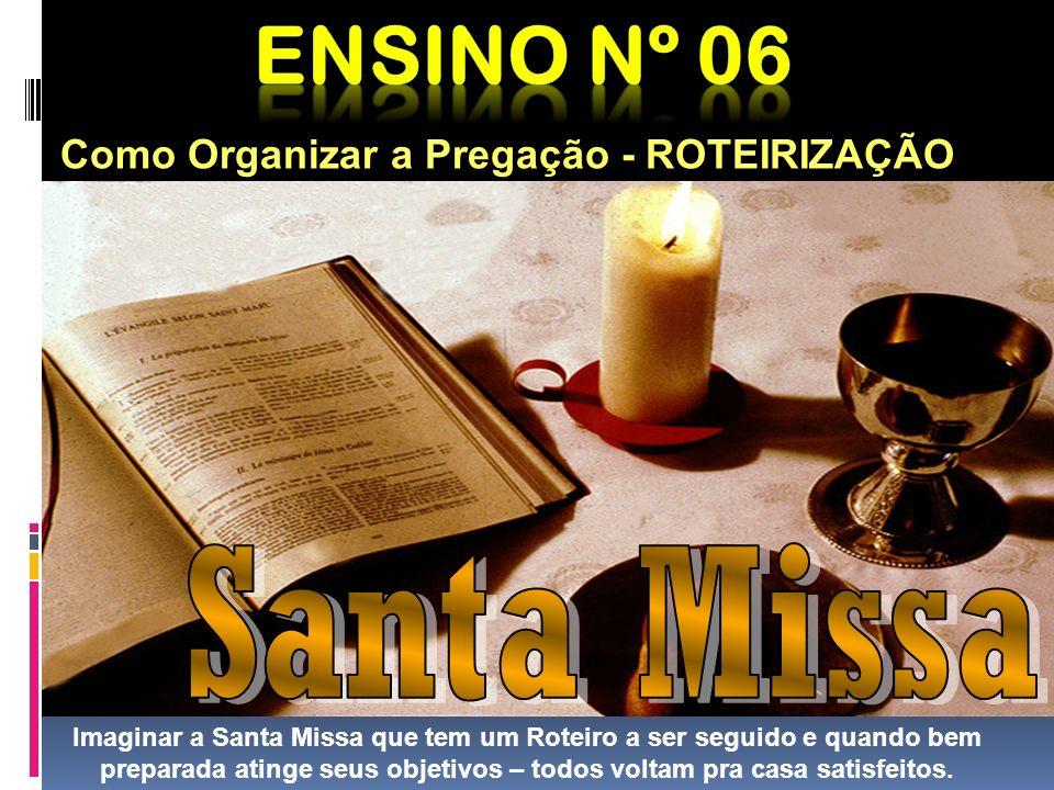 Ensino nº 06 Como Organizar a Pregação - ROTEIRIZAÇÃO