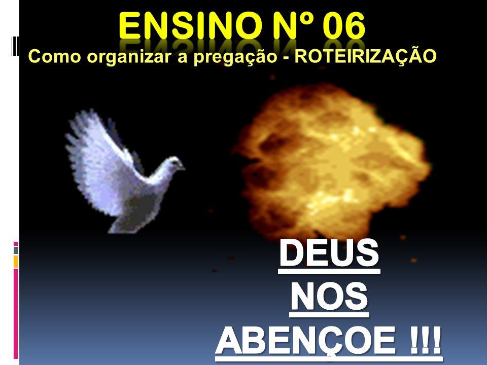 Ensino nº 06 DEUS NOS ABENÇOE !!!