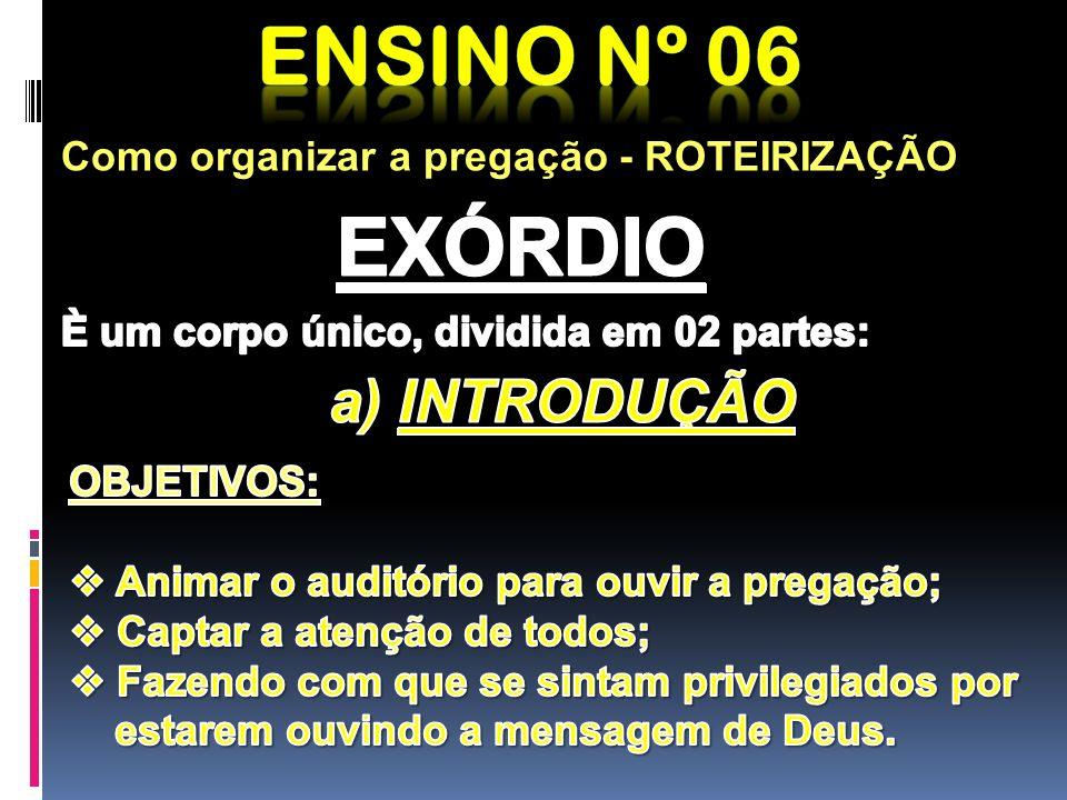Ensino nº 06 EXÓRDIO a) INTRODUÇÃO