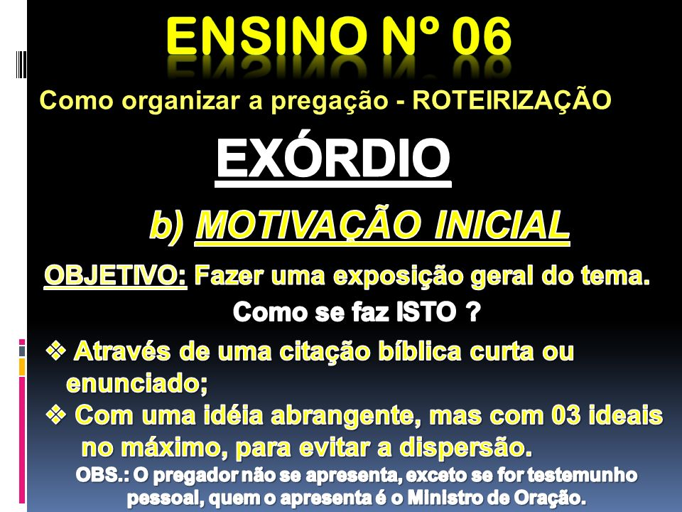Ensino nº 06 EXÓRDIO b) MOTIVAÇÃO INICIAL