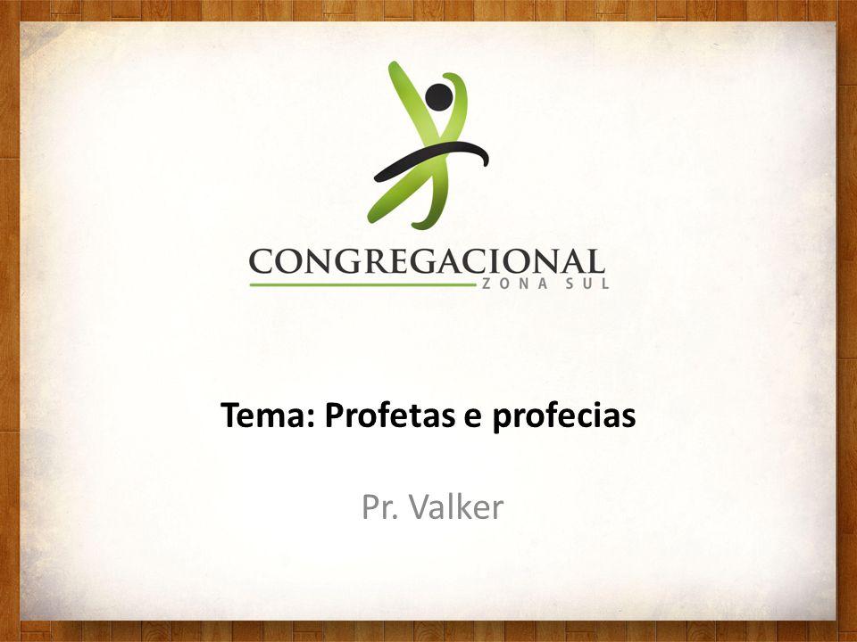 Tema: Profetas e profecias