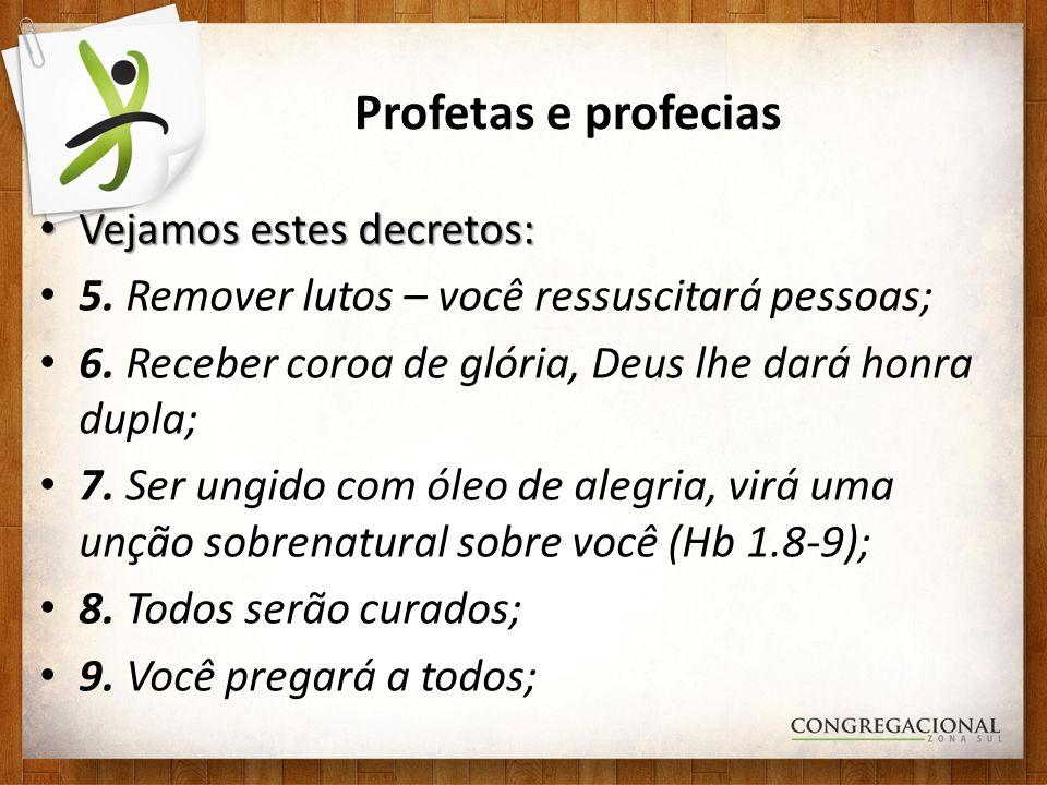 Profetas e profecias Vejamos estes decretos: