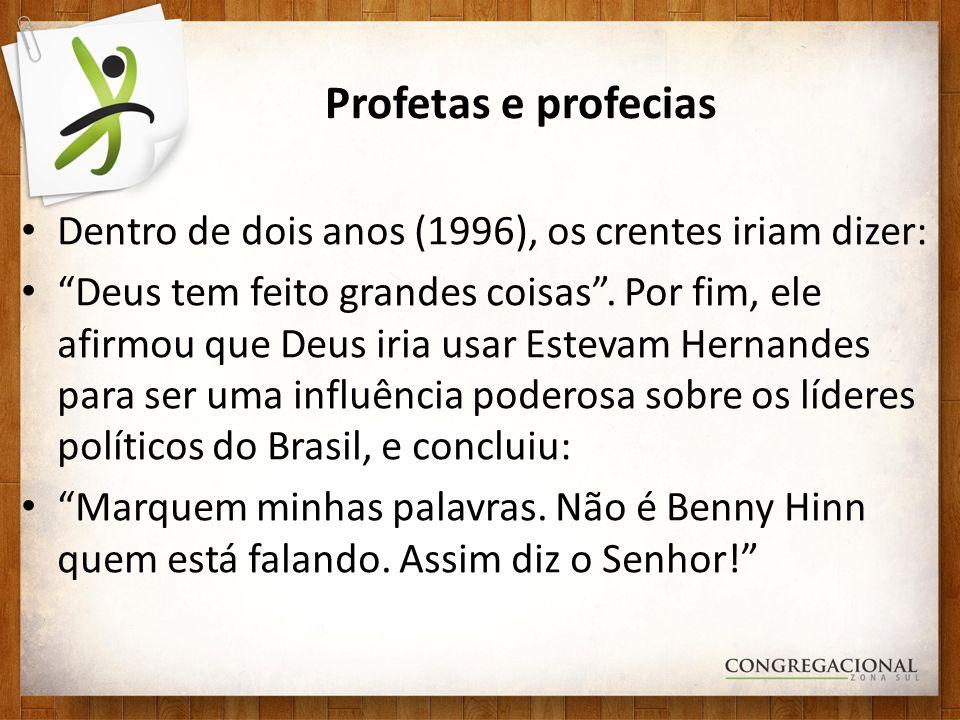 Profetas e profecias Dentro de dois anos (1996), os crentes iriam dizer: