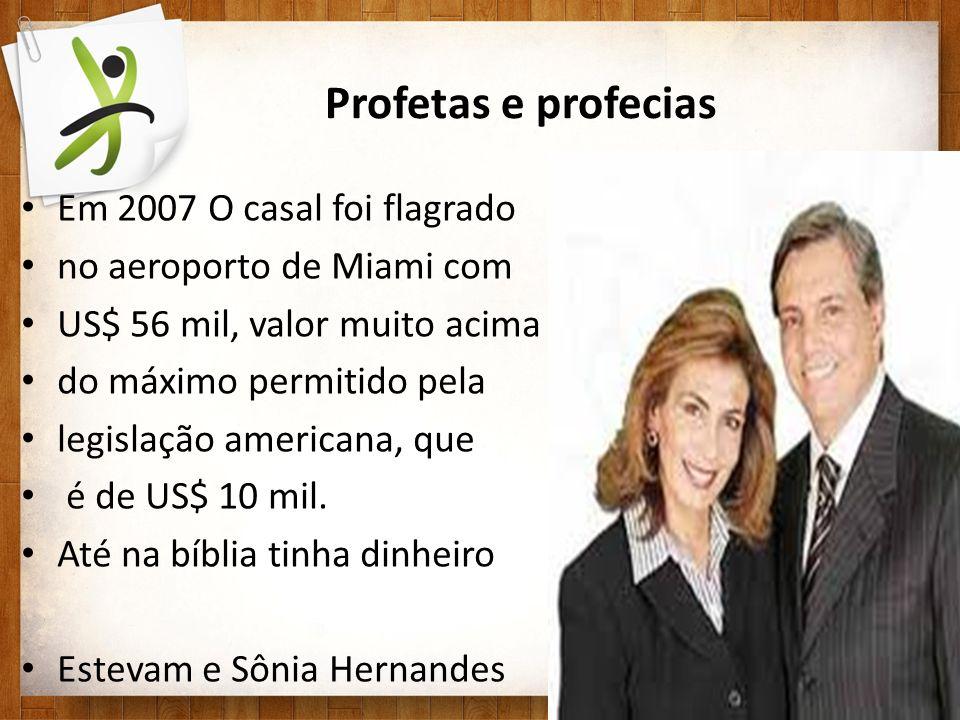 Profetas e profecias Em 2007 O casal foi flagrado