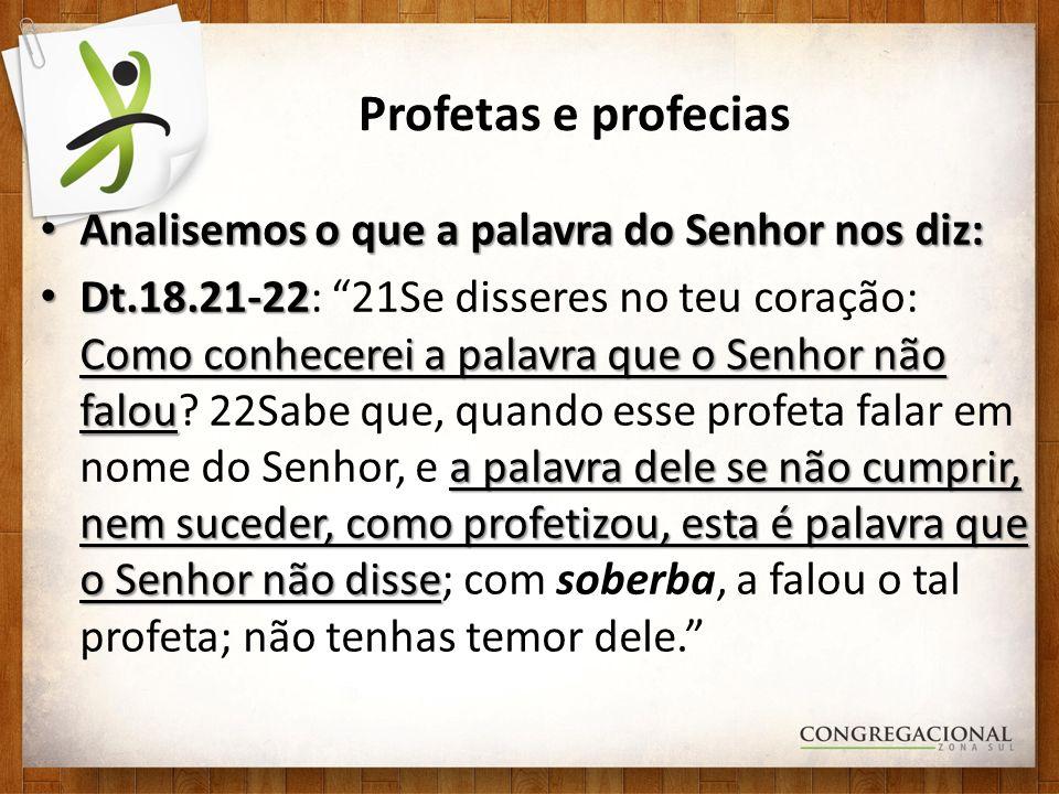 Profetas e profecias Analisemos o que a palavra do Senhor nos diz: