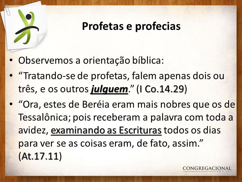 Profetas e profecias Observemos a orientação bíblica: