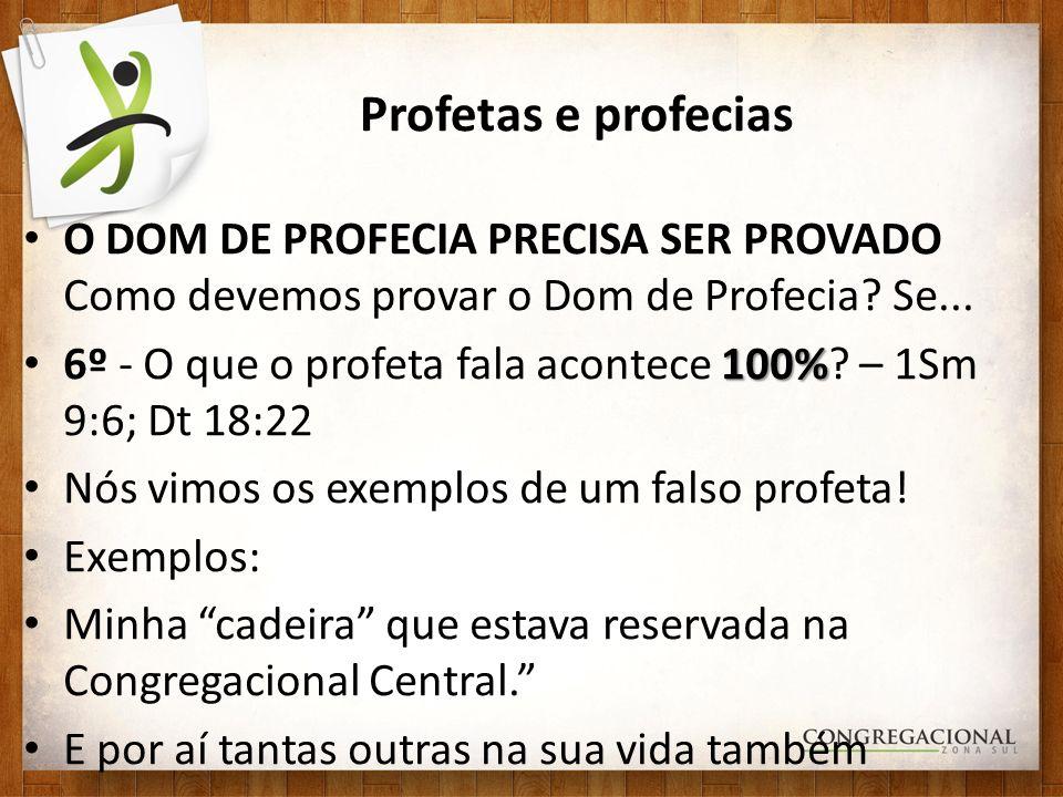 Profetas e profecias O DOM DE PROFECIA PRECISA SER PROVADO Como devemos provar o Dom de Profecia Se...